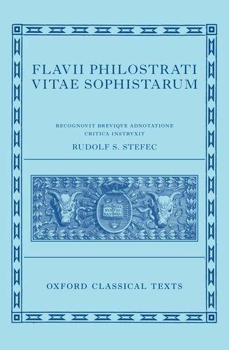 Philostratus: Lives of the Sophists (Flavii Philostrati Vitas Sophistarum) (Oxford Classical Texts)