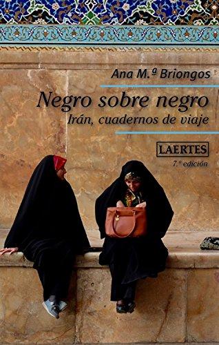 Negro sobre negro: Irán, cuadernos de viaje (Nan-Shan nº 52) por Ana M. Briongos Guadayol