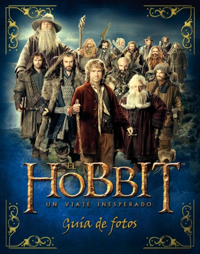 El Hobbit. Un viaje inesperado. Guía de fotos. (Libros oficiales de las películas)