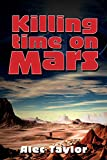 Killing Time On Mars
