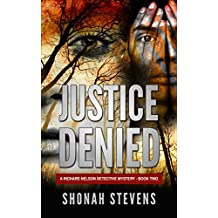 Justice Denied: A Richard Nelson Detective Novel (Book Two) (English Edition)