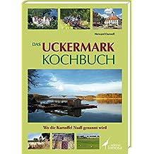 Das Uckermark Kochbuch: Wo die Kartoffel Nudl genannt wird