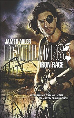 Iron Rage (Deathlands Book 123) (English Edition) -
