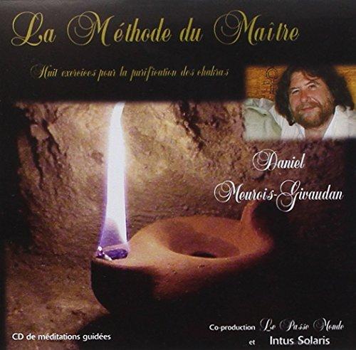 La Méthode du Maître - Huit exercices pour la purification des chakras - CD de méditations guidées