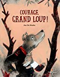 "Afficher ""Courage, Grand Loup !"""