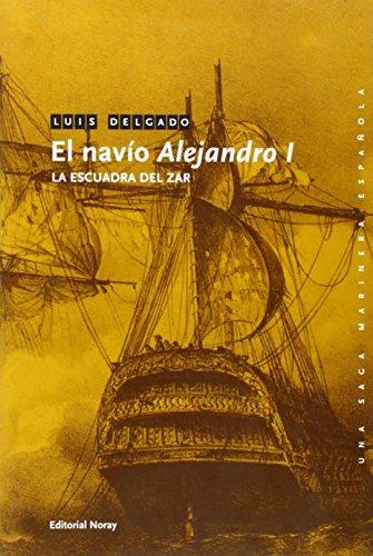 El navío Alejandro I: La escuadra del Zar (Una saga marinera española)