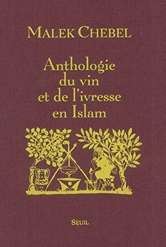 Anthologie du vin et de l'ivresse en Islam