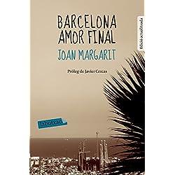 Barcelona amor final: Prolog de Javier Cercas (LABUTXACA)