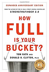 How Full Is Your Bucket?  Positive Strategies for Work and Life