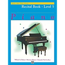 Alfred's Basic Piano Library - Recital Book 5: Learn to Play with this Esteemed Piano Method