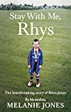 Stay With Me, Rhys: The heartbreaking story of Rhys Jones, by his mother. As seen on ...