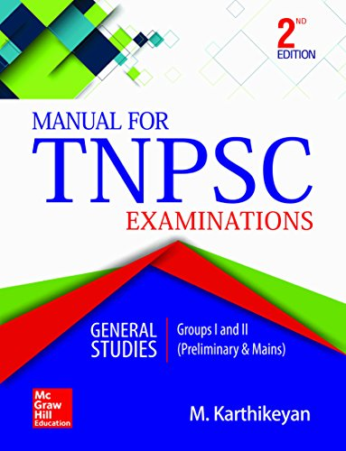 Manual for TNPSC Examinations: General Studies - Group I & II (Preliminary & Main)