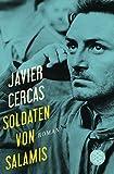 Soldaten von Salamis: Roman - Javier Cercas