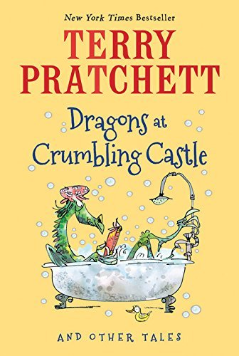 Dragons at Crumbling Castle: And Other Tales by Terry Pratchett (2016-10-04)