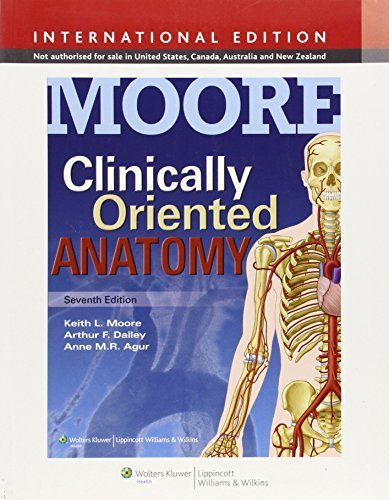 Clinically Oriented Anatomy. Keith L. Moore, Arthur F. Dalley II, Anne M.R. Agur 7th revised internat edition by Moore, Keith L. (2013) Paperback