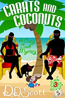 Carats and Coconuts (The Cozy Cash Mysteries Book 4) by [Scott, D. D.]