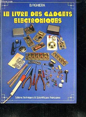 Le Livre des gadgets électroniques par Bernard Fighiera
