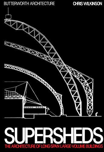 Supersheds: The Architecture of Long-Span, Large-Volume Buildings (Butterworth Architecture New Technology) (English Edition)
