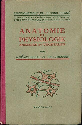 Anatomie et physiologie animales et vegetales, classes de sciences experimentales (1re partie), mathematiques et philo-lettres