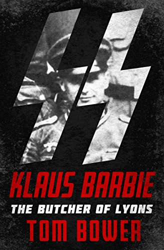 Klaus Barbie: The Butcher of Lyons (English Edition)