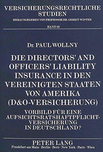 Die Directors' and Officers' Liability Insurance in den Vereinigten Staaten von Amerika (D&O-Versicherung): Vorbild für eine ... (Versicherungsrechtliche Studien) (Kanada Law Business)