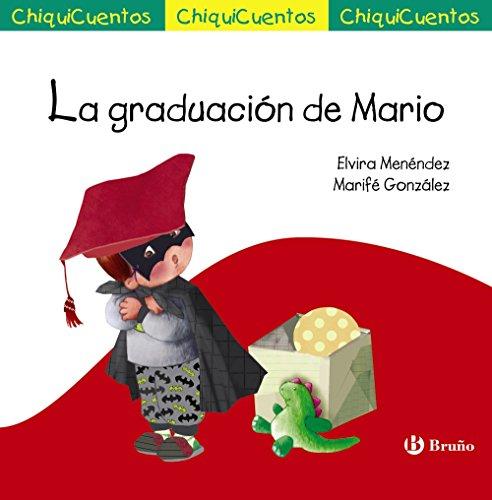 La graduación de Mario (Castellano - A Partir De 3 Años - Cuentos - Chiquicuentos)