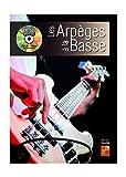 Les arpèges à la basse 1 Livre + 1 Disque (Audios/Vidéos)...