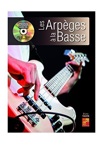 Les arpèges à la basse - 1 Livre + 1 Disque (Audios/Vidéos)