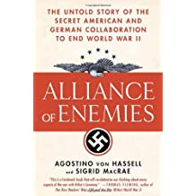 Alliance of Enemies: The Untold Story of the Secret American and German Collaboration to End World War II