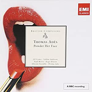 Adès: Powder Her Face (British Composers)