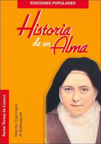 Historia de un Alma (Ediciones Populares) por Carmelo Monte