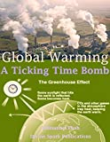 Global Warming: A Ticking Time Bomb - Please Don