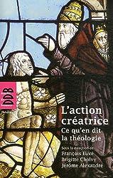 L'action créatrice : Ce qu'en dit la théologie