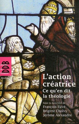 L'action créatrice: Ce qu'en dit la théologie