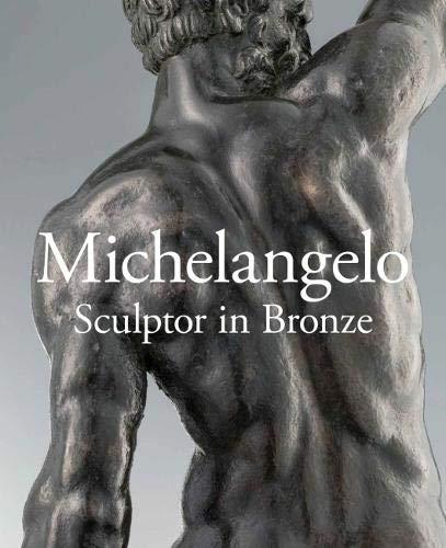 Michelangelo: Sculptor In Bronze