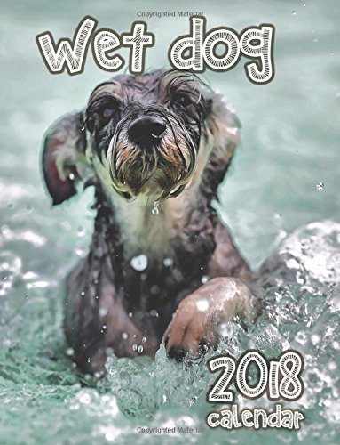 Wet Dog 2018 Calendar (UK Edition)