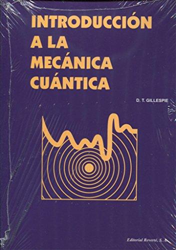 Introducción A La Mecánica Cuántica por Daniel T. Gillespie