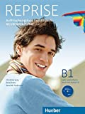 Reprise Neubearbeitung: Reprise B1: Auffrischungskurs Französisch.Neubearbeitung / Lehr- und Arbeitsbuch mit Audio-CD