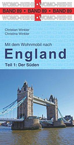 Mit dem Wohnmobil nach England: Teil 1: Der Süden (Womo-Reihe)