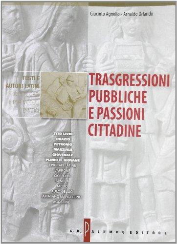 Trasgressioni pubbliche e passioni cittadine. Per i Licei e gli Ist. Magistrali