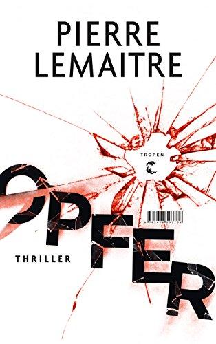 Pierre Lemaitre: Opfer