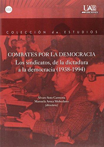 Portada del libro Combates por la Democracia: Los sindicatos, de la dictadura a la democracia (1938-1994) (Colección Estudios)