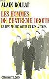 Les Hommes de l'extrême droite : Le Pen, Jean-Marie, Ortiz et les autres