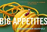 Big Appetites: Tiny People in a World of Big Food by Christopher Boffoli (2013-08-20)