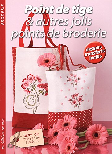 Point de tige & autres jolis points de broderie : Best of Charline Segala ! Dessins transferts inclus
