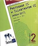 Photoshop CC et Illustrator CC (édition 2017) Coffret de 2 livres