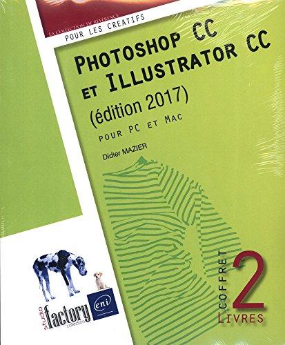 Photoshop CC et Illustrator CC (édition 2017) - Coffret de 2 livres par Didier MAZIER