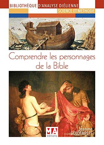Comprendre les personnages de la Bible par Jeanine Solotareff