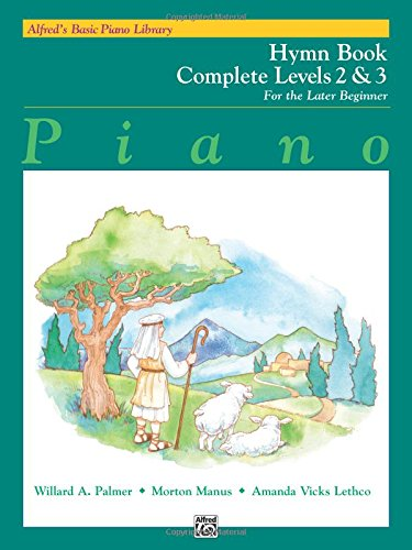 Alfred's Basic Piano Course Hymn Book: Complete 2 & 3 (Alfred's Basic Piano Library)