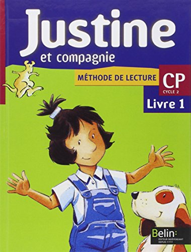 Méthode de lecture CP Justine et compagnie. : Livret 1